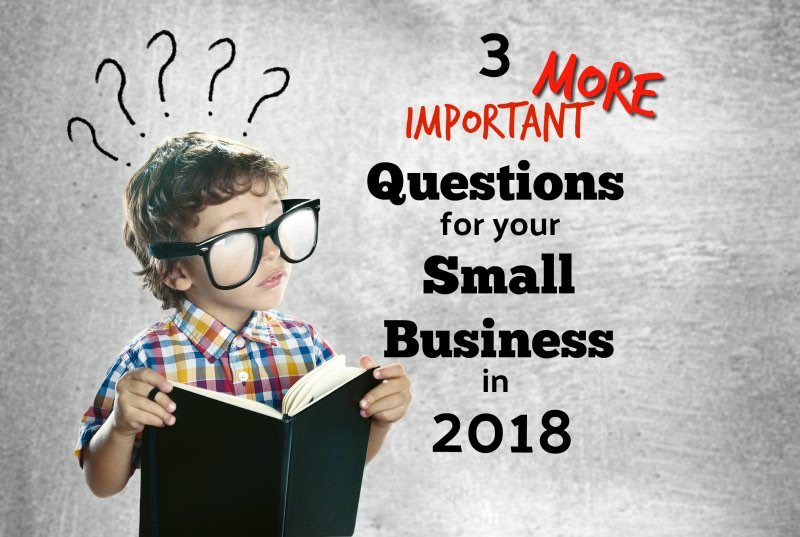 Three More Questions To Consider in 2018 For Your Charlotte Small Business Plan